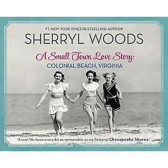 A Small Town Love Story - Colonial Beach - Virginia by Sherryl Woods -