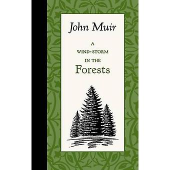 A Wind-Storm in the Forests by John Muir - 9781429096140 Book