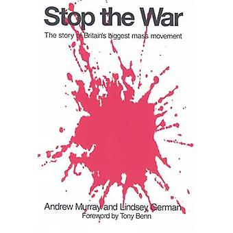 Stop the War - The Story of Britain's Biggest Mass Movement by Andrew