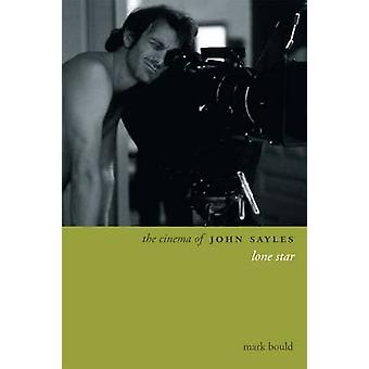 The Cinema of John Sayles by Mark Bould - 9781905674275 Book