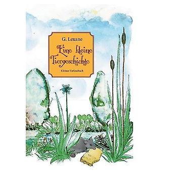 Eine Kleine Tiergeschichte by G Lexane - 9783743124660 Book