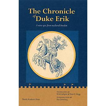 Chronicle of Duke Erik - A Verse Epic from Medieval Sweden by Erik Cal
