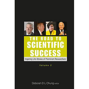 The Road to Scientific Success - Inspiring Life Stories of Prominent R