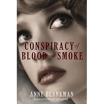 Conspiracy of Blood and Smoke by Anne Blankman - 9780062278845 Book