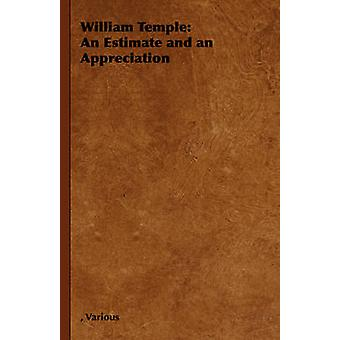 William Temple An Estimate and an Appreciation by Various