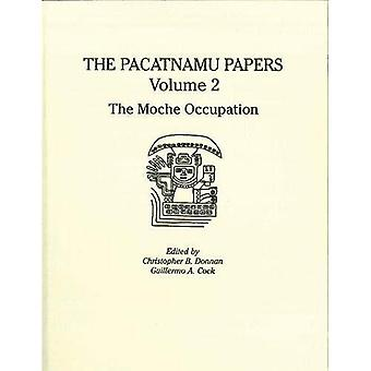 The Pacatnamu Papers, Volume 2: The Moche Occupation