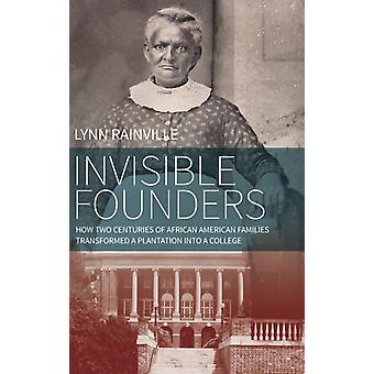 Invisible Founders by Lynn Rainville