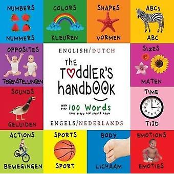 The Toddlers Handbook Bilingual English  Dutch Engels  Nederlands Numbers Colors Shapes Sizes ABC Animals Opposites and Sounds with over 100 Words that every Kid should Know Engage Ear by Martin & Dayna
