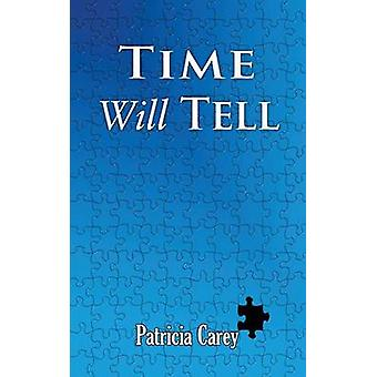 Time Will Tell by Carey & Patricia
