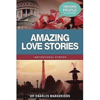Amazing Love Stories (Amazing�People Worldwide -�Inspirational Stories)