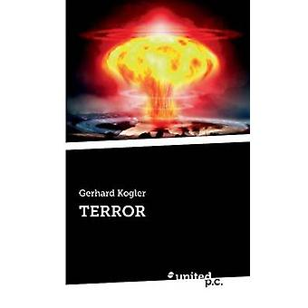 Terror by Kogler & Gerhard