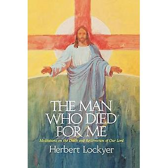 The Man Who Died For Me by Lockyer & Herbert