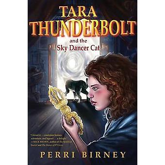 TARA THUNDERBOLT and the Sky Dancer Cat by Birney & Perri