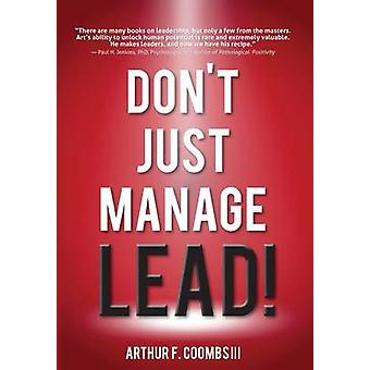 Dont Just ManageLead by Coombs III & Arthur F.