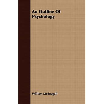 An Outline Of Psychology by Mcdougall & William