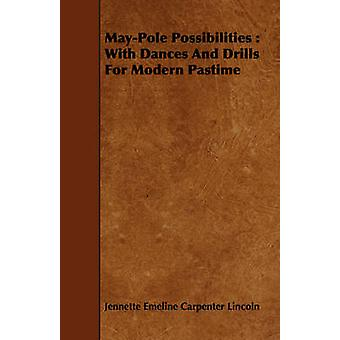 MayPole Possibilities  With Dances And Drills For Modern Pastime by Lincoln & Jennette Emeline Carpenter