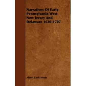 Narratives of Early Pennsylvania West New Jersey and Delaware 16301707 by Myers & Albert Cook