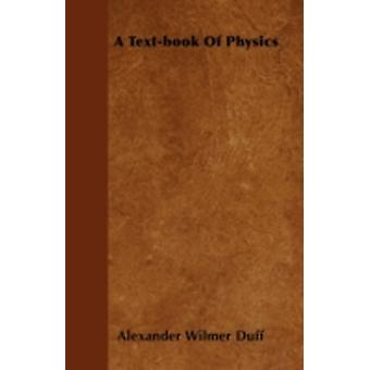 A Textbook Of Physics by Duff & Alexander Wilmer
