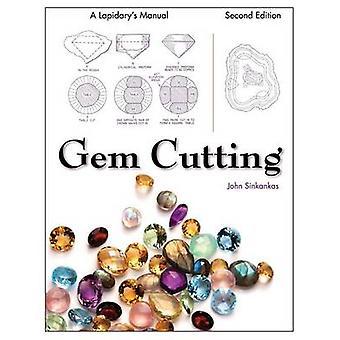 Gem Cutting A Lapidarys Manual 2nd Edition by Sinkankas & John
