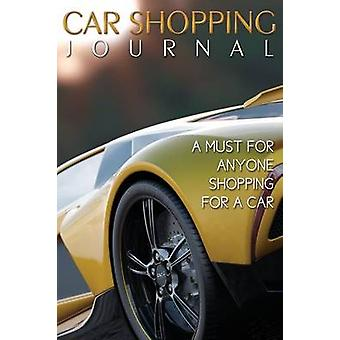 Car Shopping Journal A Must for Anyone Shopping for a Car by Publishing LLC & Speedy