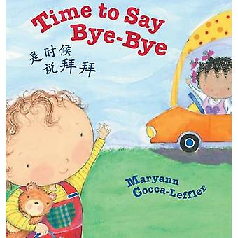 Time to Say ByeBye  Traditional Chinese Edition Babl Childrens Books in Chinese and English by CoccaLeffler & Maryann