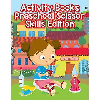 Activity Books Preschool Scissor Skills Edition by Activity Book Zone for Kids