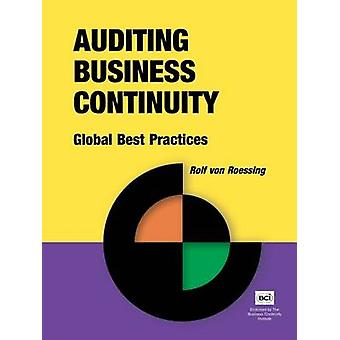 Auditing Business Continuity Global Best Practices by Von Roessing & Rolf
