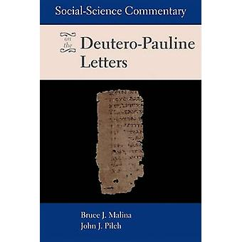SocialScience Commentary on the DeuteroPauline Letters by Malina & Bruce J.