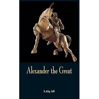 Alexander the Great by Ali & Laiq