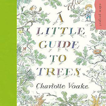 A Little Guide to Trees by Charlotte Voake