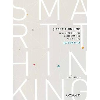 Smart Thinking - Skills for Critical Understanding and Writing (2nd Re
