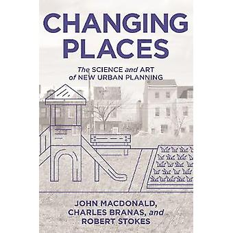 Changing Places - The Science and Art of New Urban Planning by John Ma