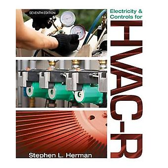 Electricity and Controls for HVAC-R (7th Revised edition) by Ron Spar