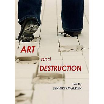Art and Destruction (1st Unabridged) by Jennifer Walden - 97814438490