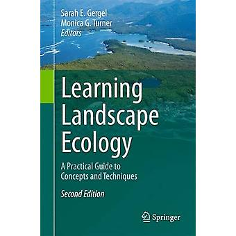 Learning Landscape Ecology - A Practical Guide to Concepts and Techniq