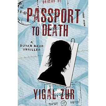 Passport to Death by Yigal Zur - 9781608093649 Book