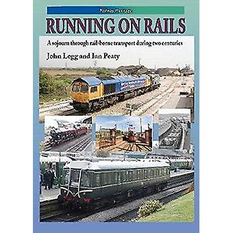 RUNNING ON RAILS - A sojourn through rail-borne transport through two