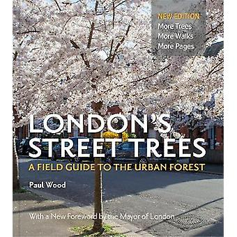 London's Street Trees - A Field Guide to the Urban Forest by Paul Wood