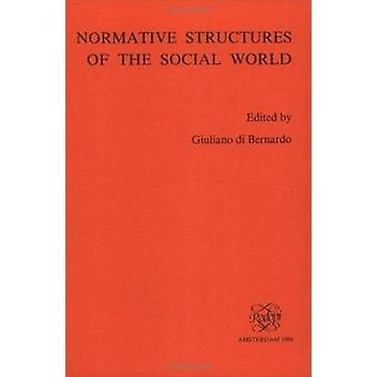 Normative Structures of the Social World by Bernardo - Guiliano (EDT)