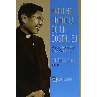 Reading Horacio De La Costa - SJ - Views from the 21st Century by Sole