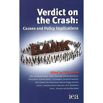 Verdict on the Crash - Causes and Policy Implications by Philip Booth