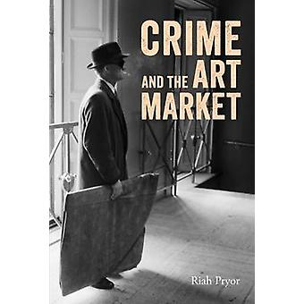 Crime and the Art Market by Riah Pryor - 9781848221710 Book