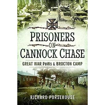 Prisoners on Cannock Chase - Great War PoWs and Brockton Camp by Purse