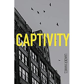 Captivity by Lander Hawes - 9780956422378 Book