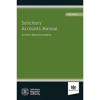 Solicitors Accounts Manual by Solicitors Regulation Authority