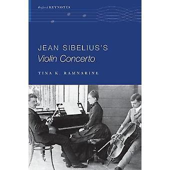 Jean Sibelius's Violin Concerto by Tina K. Ramnarine - 9780190611545