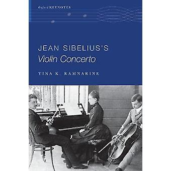 Jean Sibelius's Violinkonzert von Tina K. Ramnarine - 9780190611545