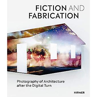 Fiction & Fabrication - Photography of Architecture after the Digi