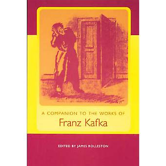 A Companion to the Works of Franz Kafka by James Rolleston - 97815711
