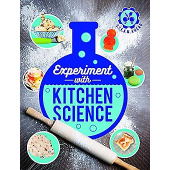 Experiment with Kitchen Science - Fun projects to try at home by Nick